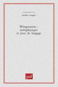 Wittgenstein. Métaphysique et jeux de langage