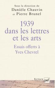 Mélanges chevrel, 1939 dans les lettres et les arts