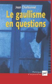 Le gaullisme en questions