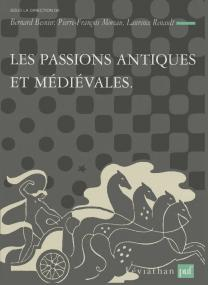 Les passions antiques et médiévales