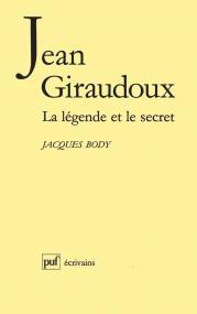 Jean Giraudoux. la légende et le secret