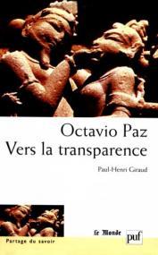 Octavio Paz. Vers la transparence