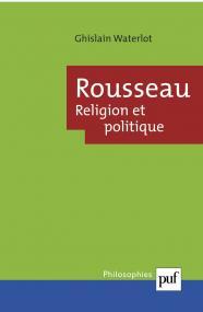Rousseau. Religion et politique