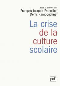 La crise de la culture scolaire
