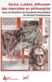 Sartre, Lukacs, Althusser : des marxistes en philosophie