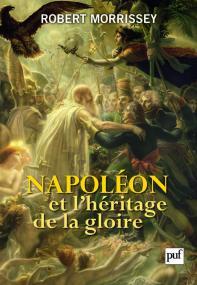 Napoléon et l'héritage de la gloire