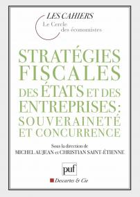 Stratégies fiscales des États et des entreprises : souveraineté et concurrence