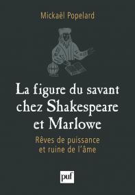 La figure du savant chez Shakespeare et Marlowe