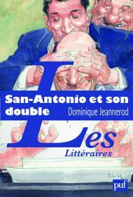 San-Antonio et son double. L'aventure littéraire de Frédéric Dard