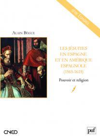 Les jésuites en Espagne et en Amérique espagnole (1565-1615)