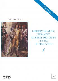 Liberty, Duality, Urbanity: Charles Dickens's A Tale of Two Cities