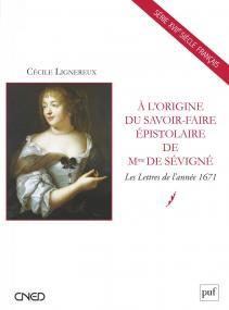 À l'origine du savoir-faire épistolaire de Mme de Sévigné