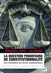 La Question prioritaire de constitutionnalité, une révolution des droits fondamentaux