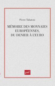 Mémoire des monnaies européennes, du denier à l'euro