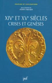 Les XIVe et XVe siècles, crises et genèses