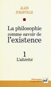 La philosophie comme savoir de l'existence. Existence et inconscient - vol. 1