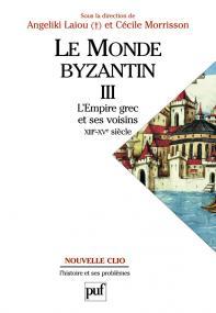 Le monde byzantin. Tome 3