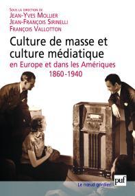 Culture de masse et culture médiatique en Europe et dans les Amériques, 1860-1940