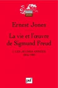 La vie et l'œuvre de Sigmund Freud. I