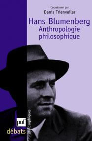 Hans Blumenberg. Anthropologie philosophique