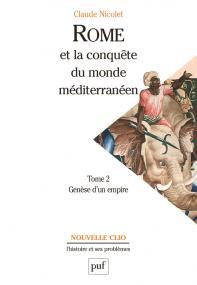 Rome et la conquête du monde méditerranéen (264-27 av. J.-C.). Tome 2