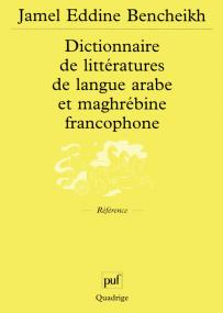 Dictionnaire de littératures de langue arabe et maghrébine francophone
