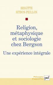 Religion, métaphysique et sociologie chez Bergson