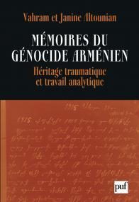 Mémoires du génocide arménien. Héritage traumatique et travail analytique
