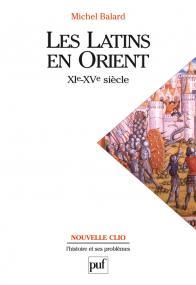 Les Latins en Orient (XIe-XVe siècle)