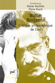 Walter Benjamin. Critique philosophique de l'art