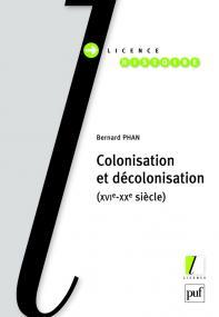 Colonisation et décolonisation (XVIe-XXe siècle)