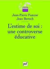 L' estime de soi : une controverse éducative