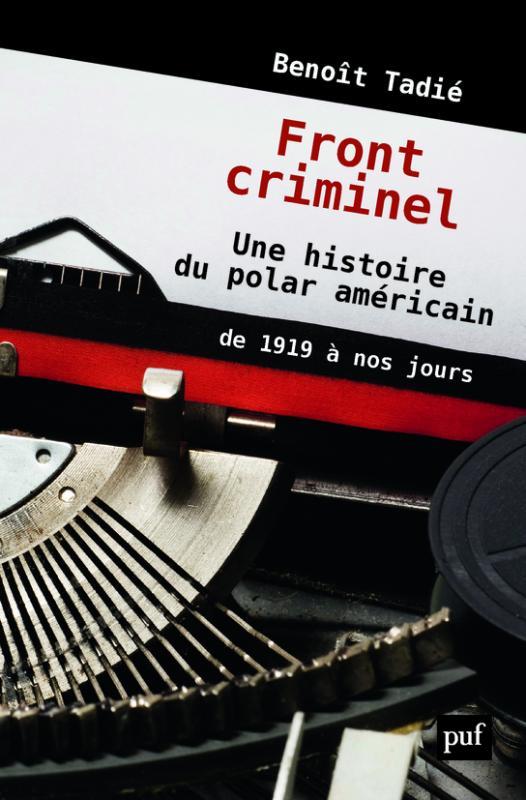 fronts criminels  une histoire du polar am u00e9ricain de 1919