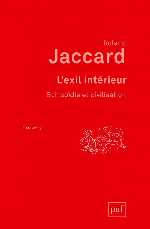 L Exil Interieur Roland Jaccard Quadrige Format Physique Et Numerique Puf