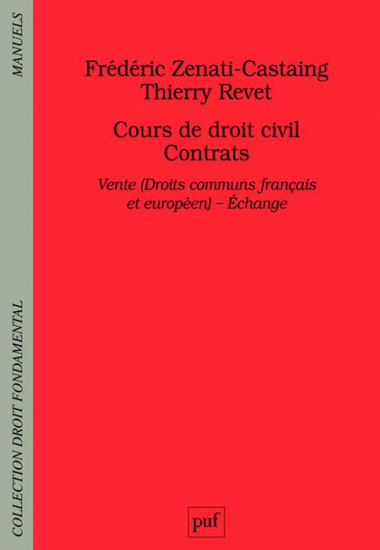 Cours De Droit Civil Contrats Vente Droit Commun Francais Et Europeen Echange Frederic Zenati Castaing Droit Fondamental Format Physique Et Numerique Puf
