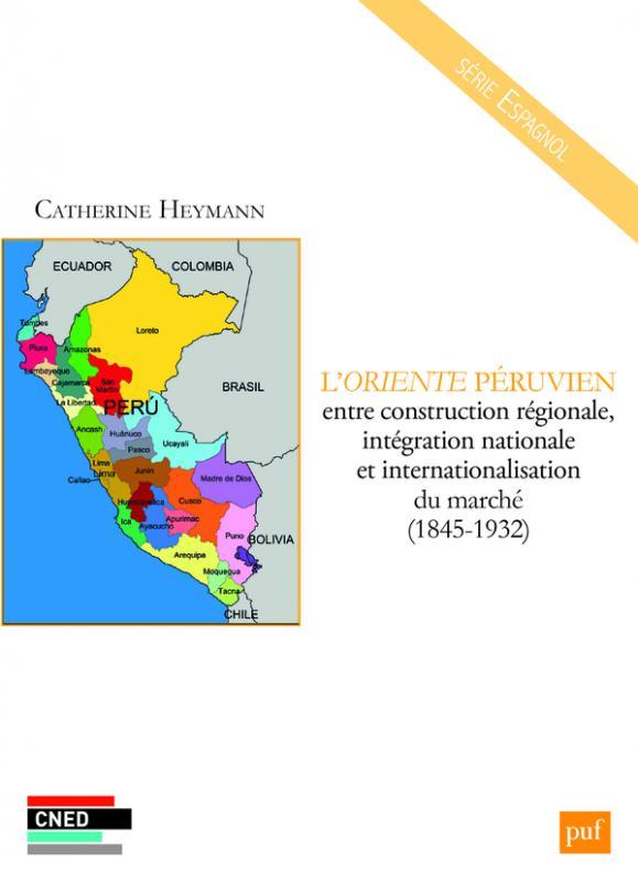 Marché1845 L'oriente Nationale Internationalisation Du Péruvien RégionaleIntégration Et 1932 Construction Entre CoerWQBxd
