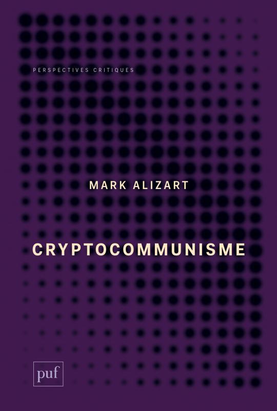 Cryptocommunisme - Mark Alizart - Perspectives critiques - Format Physique  et Numérique | PUF