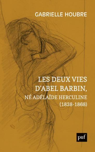 Les deux vies d'Abel Barbin, né Adélaïde Herculine (1838-1868)