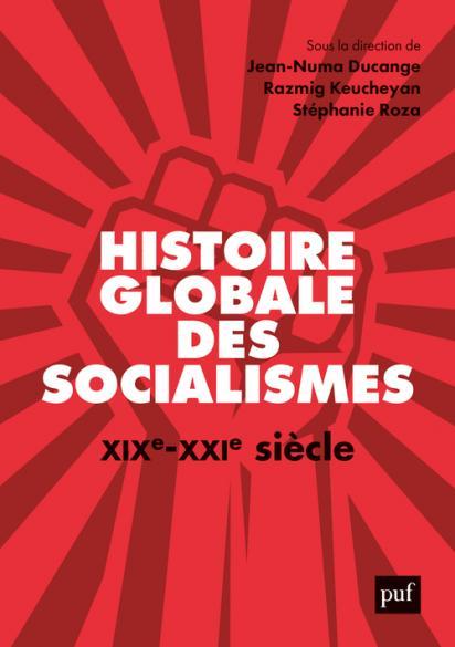 Histoire globale des socialismes, XIXe-XXIe siècle